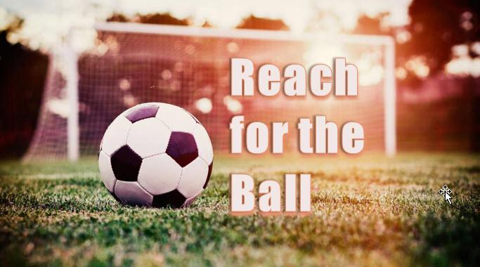 Reach For the Ball